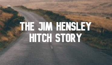 The Jim Hensley Hitch Story